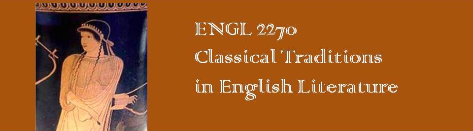 ENGL 2270 Classical Traditions in English Literature