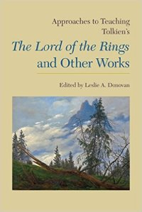 Approaches to Teaching Tolkien's The Lord of the Rings & Other Works