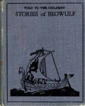 Stories of Beowulf told to the children 1908