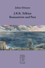 J.R.R. Tolkien: Romanticist and Poet by J. Eilmann