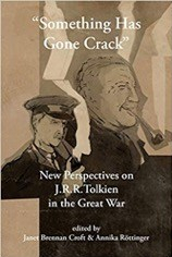 "Book cover: ""Something Has Gone Crack"": New Perspectives on J.R.R. Tolkien in the Great War"